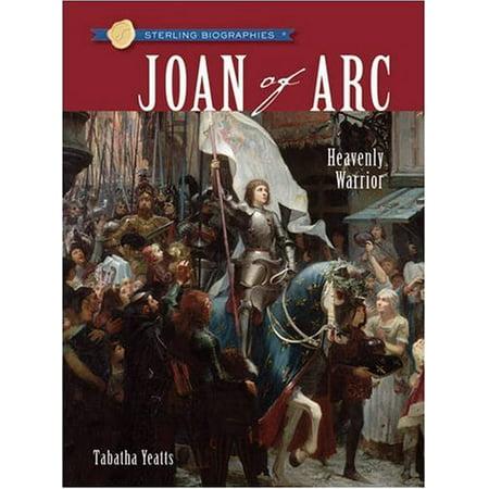 Sterling Biographies®: Joan of Arc : Heavenly Warrior