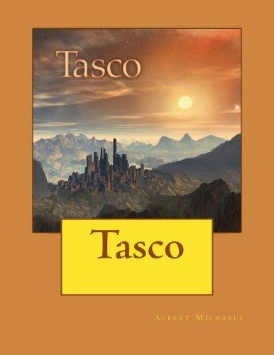 Albert Michaels: Tasco by