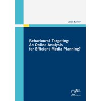 Behavioural Targeting : An Online Analysis for Efficient Media Planning?