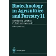 Biotechnology in Agriculture and Forestry: Somaclonal Variation in Crop Improvement I (Paperback)