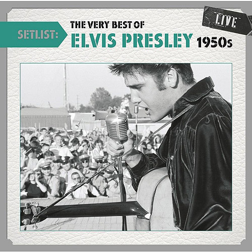 Setlist: The Very Best Of Elvis Presley Live 1950s (Remastered)