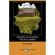 Sketches of Lancashire Life and Localities (Dodo Press)