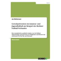 Gewaltpravention Im Amateur- Und Jugendfuball Am Beispiel Des Berliner Fuball-Verbandes