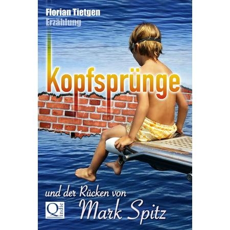 Kopfsprünge und der Rücken von Mark Spitz - eBook