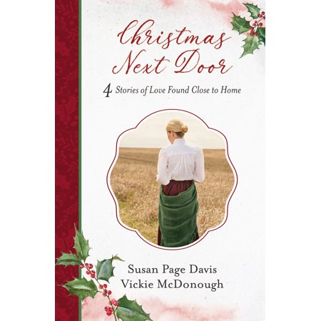 Christmas Next Door : 4 Stories of Love Found Close to Home ()