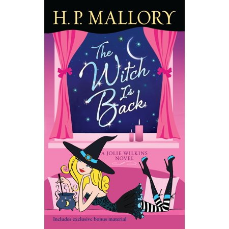 The Witch Is Back (with bonus short story Be Witched) : A Jolie Wilkins Novel - Witches Be Trippin