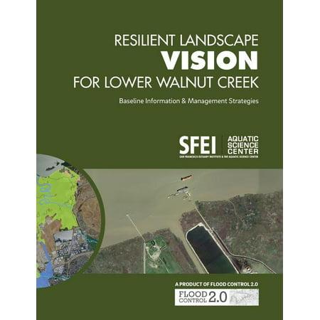 Resilient Landscape Vision for Lower Walnut Creek: Baseline Information & Management Strategies (Paperback)