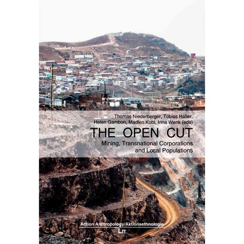 The Open Cut: Mining, Transnational Corporations and Local Populations