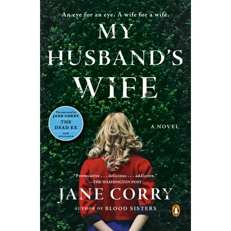 My Husband's Wife : A Novel (My Husband Has The Best Wife)