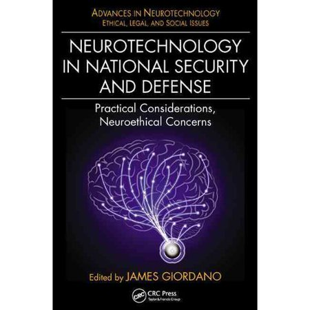 Neurotechnology In National Security And Defense  Practical Considerations  Neuroethical Concerns