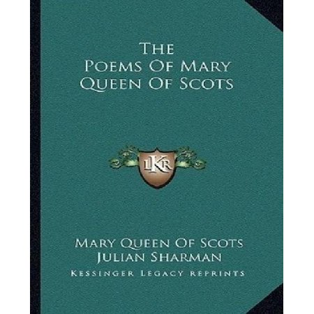 The Poems Of Mary Queen Of Scots