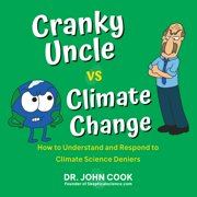 Cranky Uncle vs. Climate Change: How to Understand and Respond to Climate Science Deniers (Paperback)