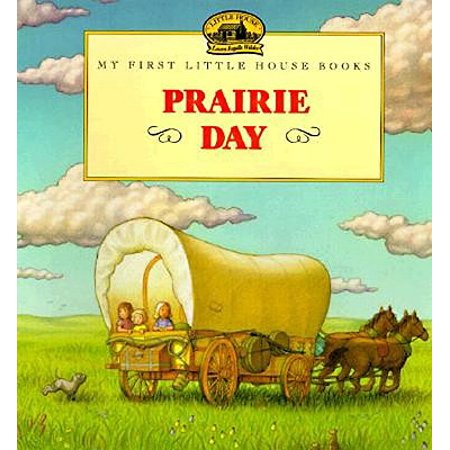 Prairie Day : Adapted from the Little House Books by Laura Ingalls (Grace From Little House On The Prairie)