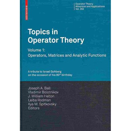 Topics In Operator Theory  Volume 1  Operators  Matrices And Analytic Functions