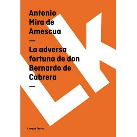 La adversa fortuna de don Bernardo de Cabrera - (Olivers People Bernardo)