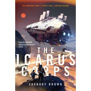 The Icarus Corps : The Darkside War; Titan's Fall; Jupiter Rising