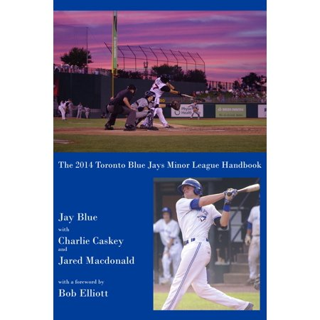 The 2014 Toronto Blue Jays Minor League Handbook - eBook