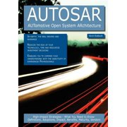 Autosar - Automotive Open System Architecture : High-Impact Strategies - What You Need to Know: Definitions, Adoptions, Impact, Benefits, Maturity, Ven