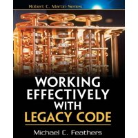 Robert C. Martin: Working Effectively with Legacy Code (Paperback)