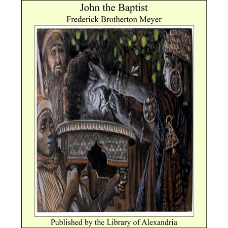 John the Baptist - eBook (Was John The Baptist The Last Prophet)