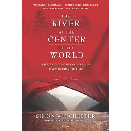 The River at the Center of the World : A Journey Up the Yangtze, and Back in Chinese Time ()