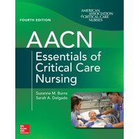 Aacn Essentials of Critical Care Nursing, Fourth Edition (Paperback)