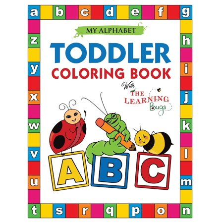 Learning Bugs Kids Books: My Alphabet Toddler Coloring Book with The Learning Bugs: Fun Educational Coloring Books for Toddlers & Kids Ages 2, 3, 4 & 5 - Activity Book Teaches ABC, Letters & Words