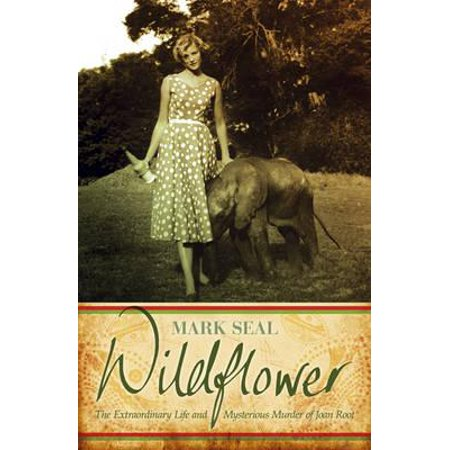 Wildflower : An Extraordinary Life and Untimely Death in Africa - Untimely Death