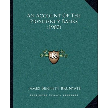 An Account Of The Presidency Banks  1900