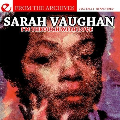 Sarah Vaughan - I'm Through with Love-From the Archives [CD]