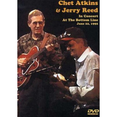 Chet Atkins And Jerry Reed: In Concert At The Bottom Line