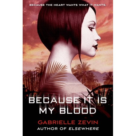 Because It Is My Blood : A Novel