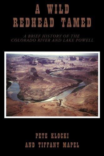 A Wild Redhead Tamed: A Brief History of the Colorado River and Lake Powell by