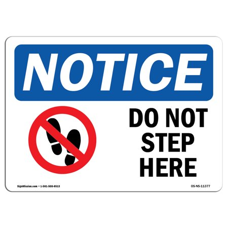 - OSHA Notice Sign - Do Not Step Here   Choose from: Aluminum, Rigid Plastic or Vinyl Label Decal   Protect Your Business, Construction Site, Warehouse & Shop Area   Made in the USA