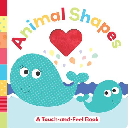 Animal Shapes A Touch and Feel Book (Board Book)