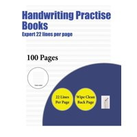 Handwriting Practise Books: Handwriting Practise Books (Expert 22 Lines Per Page): A Handwriting and Cursive Writing Book with 100 Pages of Extra Large 8.5 by 11.0 Inch Writing Practise Pages. This Bo