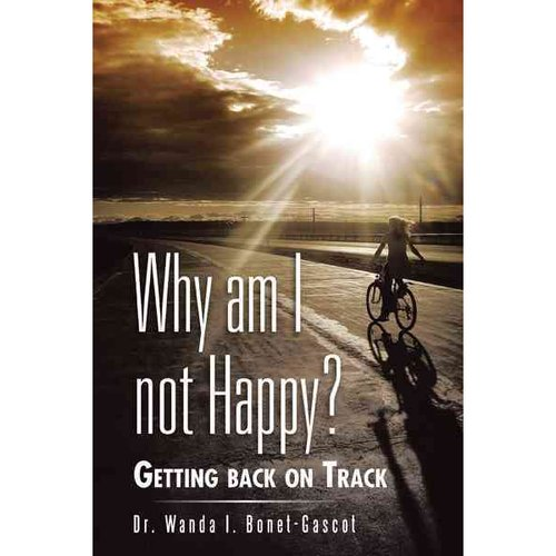 Why Am I Not Happy?: Getting Back on Track