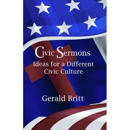 Civic Sermons: Ideas for a Different Culture - eBook
