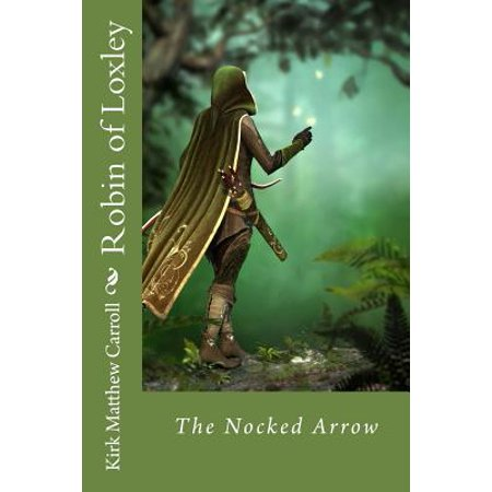 Robin of Loxley: The Nocked Arrow by