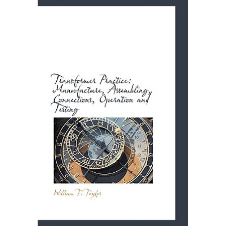 Transformer Practice : Manufacture, Assembling, Connections, Operation and (Dma 010 Operations With Integers Practice Test)