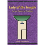 Lady of the Temple : Ancient Hymns for Nephthys (Paperback)