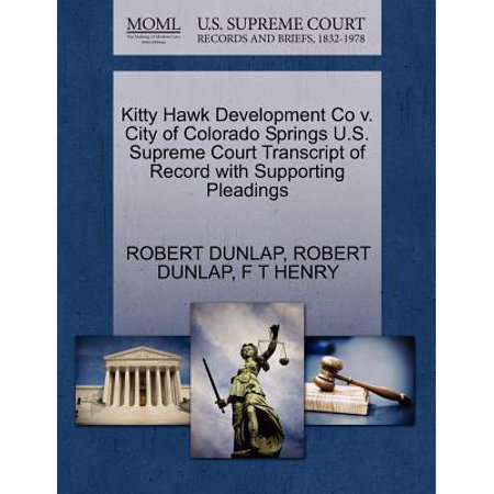 Kitty Hawk Development Co V. City of Colorado Springs U.S. Supreme Court Transcript of Record with Supporting - Party City Colorado Springs