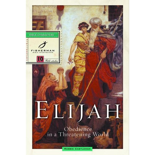 Elijah: Obedience in a Threatening World