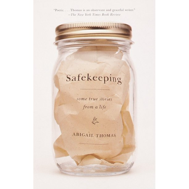 Safekeeping : Some True Stories from a Life