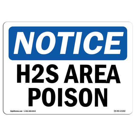 OSHA Notice Sign - H2S Area Poison | Choose from: Aluminum, Rigid Plastic or Vinyl Label Decal | Protect Your Business, Construction Site, Warehouse & Shop Area | Made in the USA