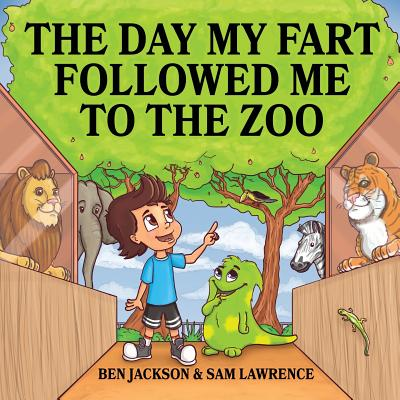 My Little Fart: The Day My Fart Followed Me to the Zoo (Paperback)