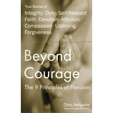 Beyond Courage : The 9 Principles of Heroism - Walmart com
