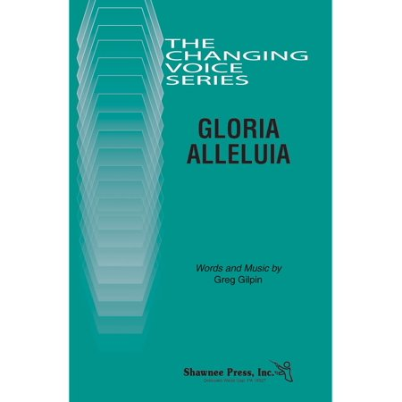 Shawnee Press Gloria Alleluia (Changing Voices Series) TB composed by Greg Gilpin - Voice Changing