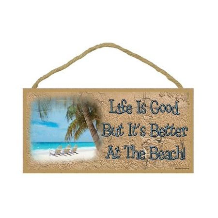LIFE IS GOOD, BUT IT'S BETTER AT THE BEACH Primitive Wood Hanging Sign 5