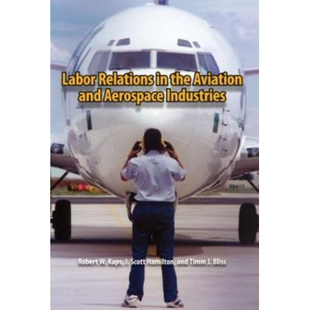 LABOR RELATIONS IN THE AVIATION AND AEROSPACE INDUSTRIES [9780809330430]